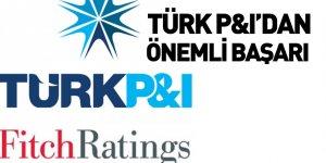 Türk P&I'ın Finansal Gücü Fitch Tarafından Tescillendi