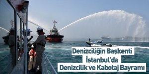 Denizciliğin Başkenti İstanbul'da Denizcilik ve Kabotaj Bayramı