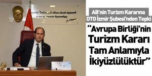 AB'nin Turizm Kararına DTO İzmir Şubesi'nden Tepki