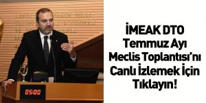 İMEAK DTO Temmuz Ayı Meclis ToplantısI - CANLI YAYIN