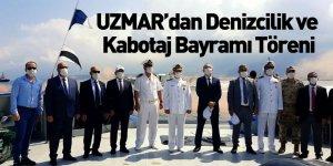 UZMAR'dan Denizcilik ve Kabotaj Bayramı Töreni