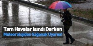 Tam Havalar Isındı Derken Meteorolojiden Sağanak Uyarısı
