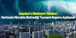 İstanbul'u Bekleyen Tehlike! Herkesin Merakla Beklediği Tsunami Raporu Açıklandı