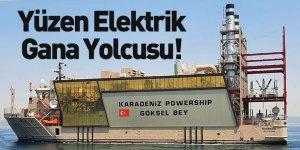 KPS Göksel Bey Enerji Gemisi Gana'ya Elektrik Sağlayacak