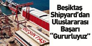 Beşiktaş Shipyard'tan Uluslararası Başarı