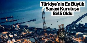 Türkiye'nin En Büyük Sanayi Kuruluşu Belli Oldu