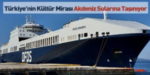 Türkiye'nin Kültür Mirası Akdeniz Sularına Taşınıyor