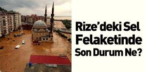 Rize'deki Sel Felaketinde Son Durum Ne?