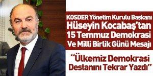 Koster Başkanı Hüseyin Kocabaş'tan Anlamlı 15 Temmuz Mesajı