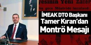 İMEAK DTO Başkanı Tamer Kıran'dan Montrö Mesajı