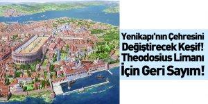 Theodosius Limanı İçin Geri Sayım Başladı