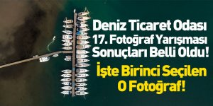 Deniz Ticaret Odası İzmir Şubesi 17. Medya Ve Fotoğraf Yarışması Sonuçlandı