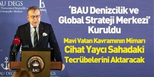 BAU Denizcilik ve Global Strateji Merkezi Kuruldu