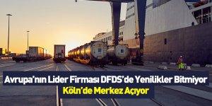 Avrupa'nın Lider Firması DFDS'de Yenilikler Bitmiyor