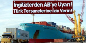 """İngiliz Şirketten AB'ye Uyarı! """"Türk Tersanelerine İzin Verin"""""""
