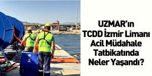 Uzmar TCDD İzmir Limanında Acil Müdahale Tatbikatı Düzenledi