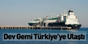 Dev Gemi Türkiye'ye Ulaştı