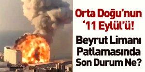 Beyrut Limanı Patlamasıyla İlgili Son Durum Ne?