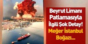 Beyrut Limanı'ndaki Patlamayla İlgili İstanbul Boğazı Detayı