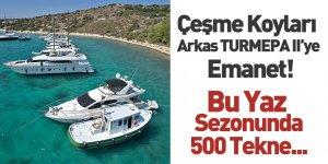 """Çeşme Koyları """"Arkas TURMEPA II""""ye Emanet"""