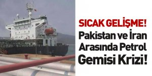 Pakistan İran'a Ait Petrol Gemisine El Koydu