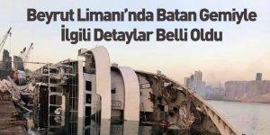 Beyrut Limanı Patlamasında Dev Geminin Battığı Ortaya Çıktı