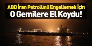 ABD İran'ın 4 Tankerine El Koydu