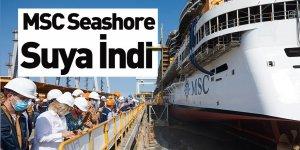 MSC Cruises Ve Fincantieri, Msc Seashore'un Suya İndirilişini Kutladı