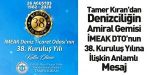 İMEAK DTO Başkanı Tamer Kıran'dan DTO'nun Kuruluş Yıldönümüne İlişkin Anlamlı Mesaj