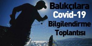 Balıkçılara Covid-19 Bilgilendirme Toplantısı