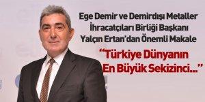 Ege Demir ve Demirdışı Metaller İhracatçıları Birliği Başkanı Yalçın Ertan'dan Önemli Yazı