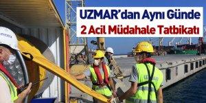 UZMAR'dan Aynı Günde 2 Acil Müdahale Tatbikatı