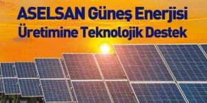 ASELSAN'dan Güneş Enerjisi Üretimine Teknolojik Destek