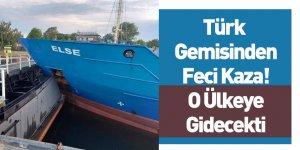 Fransa'ya Giden Türk Yük Gemisi Kiel Kanalı'na Çarptı
