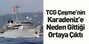 TCG Çeşme Gemisinin Karadeniz'de Bulunma Sebebi Ortaya Çıktı