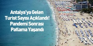 Antalya'ya Gelen Turist Sayısı Açıklandı