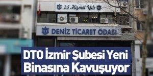 DTO İzmir Şubesi Yeni Binasına Kavuşuyor