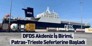 DFDS Akdeniz İş Birimi, Patras-Trieste Seferlerine Başladı