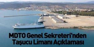 MDTO Genel Sekreteri'nden Taşucu Limanı Açıklaması