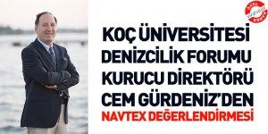 Cem Gürdeniz'den Deniz Ticareti Dergisi'ne Özel Navtex Değerlendirmesi
