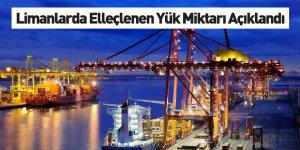 Limanlarda Elleçlenen Yük ve Konteyner Miktarlarını Açıkladı