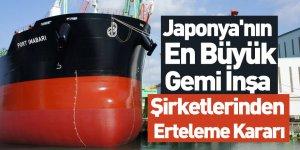 Japonya'nın Dev Gemi İnşa Şirketlerinden Erteleme Kararı