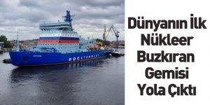 Rusya'nın Nükleer Buzkıran Gemisi Yola Çıktı