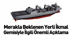 Yerli İkmal Gemisinin Çelik Kısmının Yüzde 70'i Tamamlandı