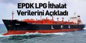 EPDK LPG İthalat Verilerini Açıkladı