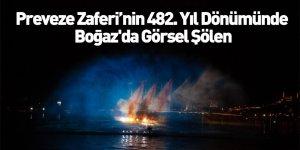 Preveze Zaferi'nin 482. Yıl Dönümünde Boğaz'da Görsel Şölen
