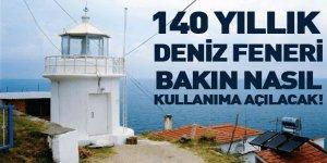 140 Yıllık Deniz Feneri Bakın Nasıl Kullanıma Açılacak!