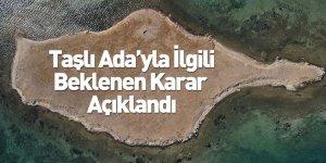 Taşlı Ada Kesin Korunacak Hassas Alan İlan Edildi