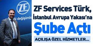 ZF Services Türk, İstanbul Avrupa Yakası'na Şube Açtı