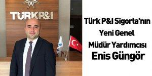 Türk P&I Sigorta'nın Yeni Genel Müdür Yardımcısı Enis Güngör